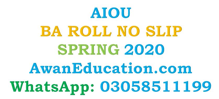 AIOU BA ROLL NO SLIP SPRING 2020